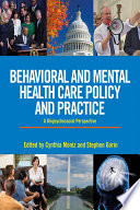 Behavioral and Mental Health Care Policy and Practice