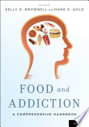 """Food and Addiction: A Comprehensive Handbook"" by Kelly D. Brownell, Mark S. Gold"
