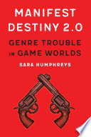 Book cover for Manifest destiny 2.0 genre trouble in game worlds