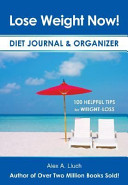 Lose Weight Now! Diet Journal and Organizer