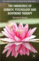 The Emergence of Somatic Psychology and Bodymind Therapy Book PDF