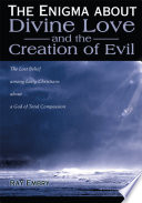 The Enigma About Divine Love And The Creation Of Evil