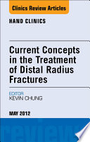 Current Concepts In The Treatment Of Distal Radius Fractures An Issue Of Hand Clinics E Book Book PDF
