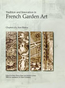 Tradition and Innovation in French Garden Art