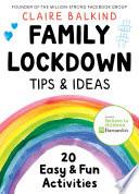 Family Lockdown Tips   Ideas