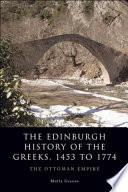 Edinburgh History of the Greeks  1453 to 1768