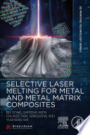 Selective Laser Melting For Metal And Metal Matrix Composites Book PDF