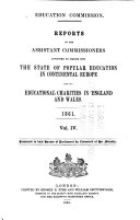 Reports of the assistant commissioners appointed to inquire into the state of popular education in continental Europe and on educational charities in England and Wales
