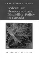 Federalism  Democracy and Disability Policy in Canada