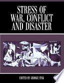 """Stress of War, Conflict and Disaster"" by George Fink"