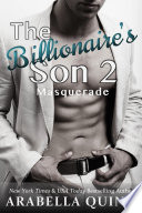 The Billionaire's Son 2 : Masquerade  : (A BDSM Erotic Romance)