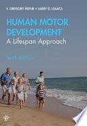 """Human Motor Development: A Lifespan Approach"" by Greg Payne, Larry Isaacs"