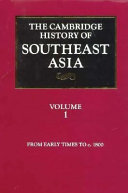 The Cambridge History of Southeast Asia  Volume 1  From Early Times to C 1800