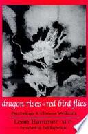 Dragon Rises, Red Bird Flies