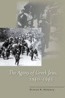 The Agony of Greek Jews  1940   1945