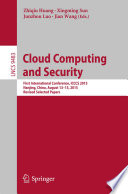 Cloud Computing and Security  : First International Conference, ICCCS 2015, Nanjing, China, August 13-15, 2015. Revised Selected Papers