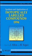 Synthesis and Applications of Isotopically Labelled Compounds 1994 Book