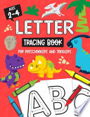 Letter Tracing Book for Preschoolers and Toddlers