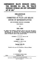 Comprehensive Health Insurance Legislation Including H R 3205 The Health Insurance Coverage And Cost Containment Act Of 1991  Book PDF