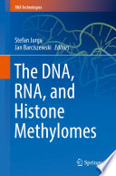 The DNA, RNA, and Histone Methylomes