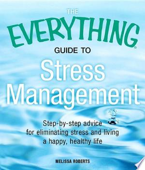 Download The Everything Guide to Stress Management Free Books - Dlebooks.net