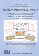 Proficiency Testing in Applications of the Ionizing Radiation and Nuclear Analytical Techniques in Industry  Medicine  and Environment