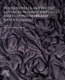 Fundamentals and Recent Advances in Nanocomposites Based on Polymers and Nanocellulose