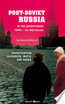 Post Soviet Russia in the adventurous 1990 s     the Wild Decade