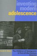 Inventing Modern Adolescence