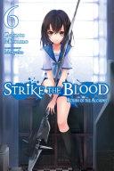 Strike the Blood  Vol  6  light novel