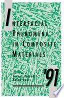 Interfacial Phenomena in Composite Materials '91