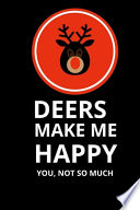 Deers Make Me Happy You Not So Much