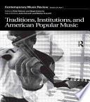 Traditions  Institutions  and American Popular Music Book
