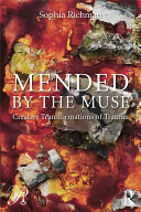 Mended by the Muse  Creative Transformations of Trauma
