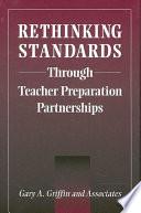 Rethinking Standards Through Teacher Preparation Partnerships Book PDF