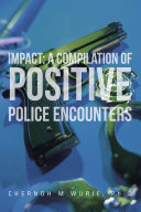 Impact  A Compilation of Positive Police Encounters