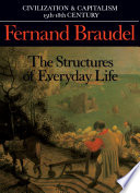 """Civilization and Capitalism, 15th-18th Century, Vol. I: The Structure of Everyday Life"" by Fernand Braudel, Siân Reynold"