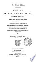 The school edition. Euclid's Elements of geometry, the first six books, by R. Potts. corrected and enlarged