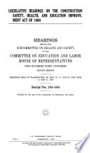 Legislative Hearings on the Construction Safety  Health  and Education Improvement Act of 1990