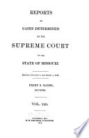 Reports of Cases Determined by the Supreme Court of the State of Missouri