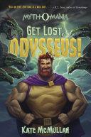 Myth O Mania  Get Lost  Odysseus