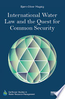 International Water Law And The Quest For Common Security Book PDF