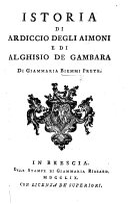 Istoria di Ardiccio degli Aimoni  e di Alghisio de Gambara   Preceded by a Latin account entitled    Breue recordationis de Ardicio de Aimonibus  et de Alghisio de Gambara excelsis uiris Brissie     by Ridolfus Notarius