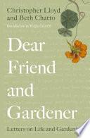 Dear Friend and Gardener