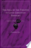 The Idea of the Theater in Latin Christian Thought