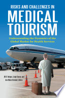 Risks And Challenges In Medical Tourism Understanding The Global Market For Health Services