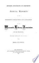 Annual Report Of The President Treasurer And Librarian Of The Mercantile Library Association Of The City And County Of San Francisco