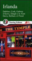 Guida Turistica Irlanda. Dublino, Cork, Galway, il Kerry, Dingle e le Aran, Derry, Belfast e il Nord. Con guida alle informazioni pratiche Immagine Copertina