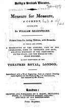 Measure for Measure     Printed from the acting edition  with remarks  to which are added a description of the costume  cast of the characters     and the whole of the stage business  as now performed at the Theatres Royal  London  etc