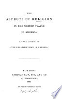 The Aspects Of Religion In The United States Of America By The Author Of The Englishwoman In America